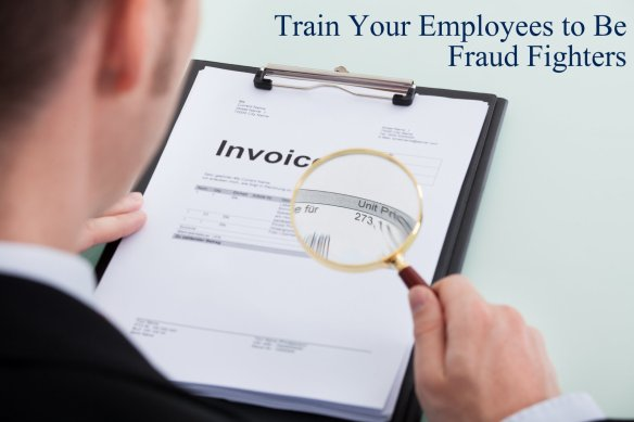 Train your employees to be Fraud  Fighters